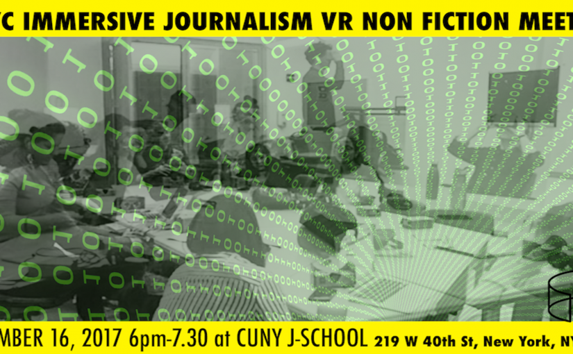 Yesterday at the NYC Immersive Journalism / Non Fiction Meetup….